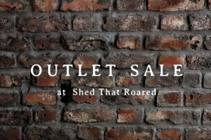 OUTLET SALE at Shed That Roared