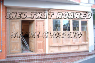 Shed That Roared Store Closing
